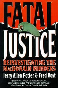 Fatal Justice: Reinvestigating the MacDonald Murders