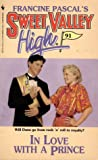 In Love With A Prince (Sweet Valley High, #91 )