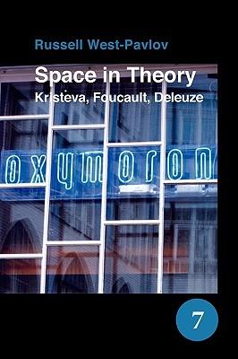 Space in Theory: Kristeva, Foucault, Deleuze