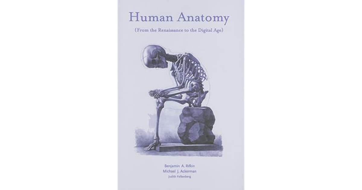 Human Anatomy: From the Renaissance to the Digital Age by Benjamin A ...