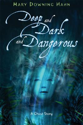 Deep and Dark and Dangerous (A Ghost Story)