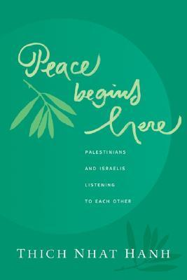 Peace Begins Here: Palestinians and Israelis Listening to Each Other