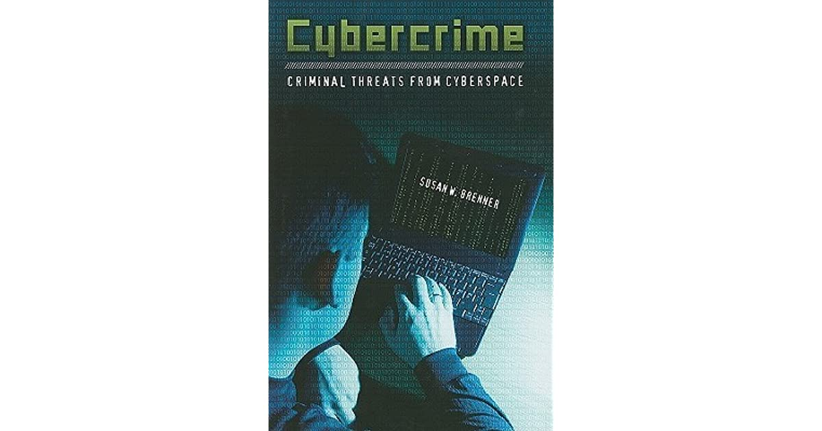 cybercrime criminal threats from cyberspace brenner susan