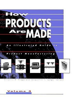 How Products Are Made  An Illustrated Guide to Product Manufacturing (Volume 2)