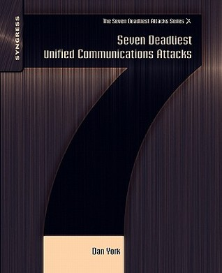 Seven Deadliest Unified Communications Attacks