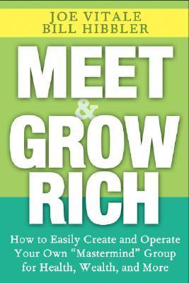 Meet and Grow Rich - Joe Vitale