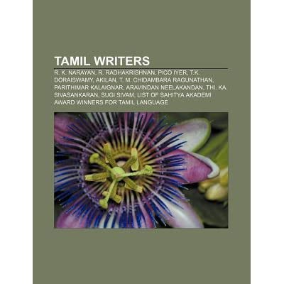 Tamil Writers: R  K  Narayan, R  Radhakrishnan, Pico Iyer