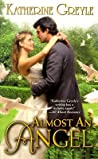 Almost an Angel (The Regency Rags to Riches #3)