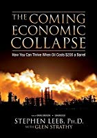 The Coming Economic Collapse: How We Can Thrive When Oil Costs $200 a Barrell