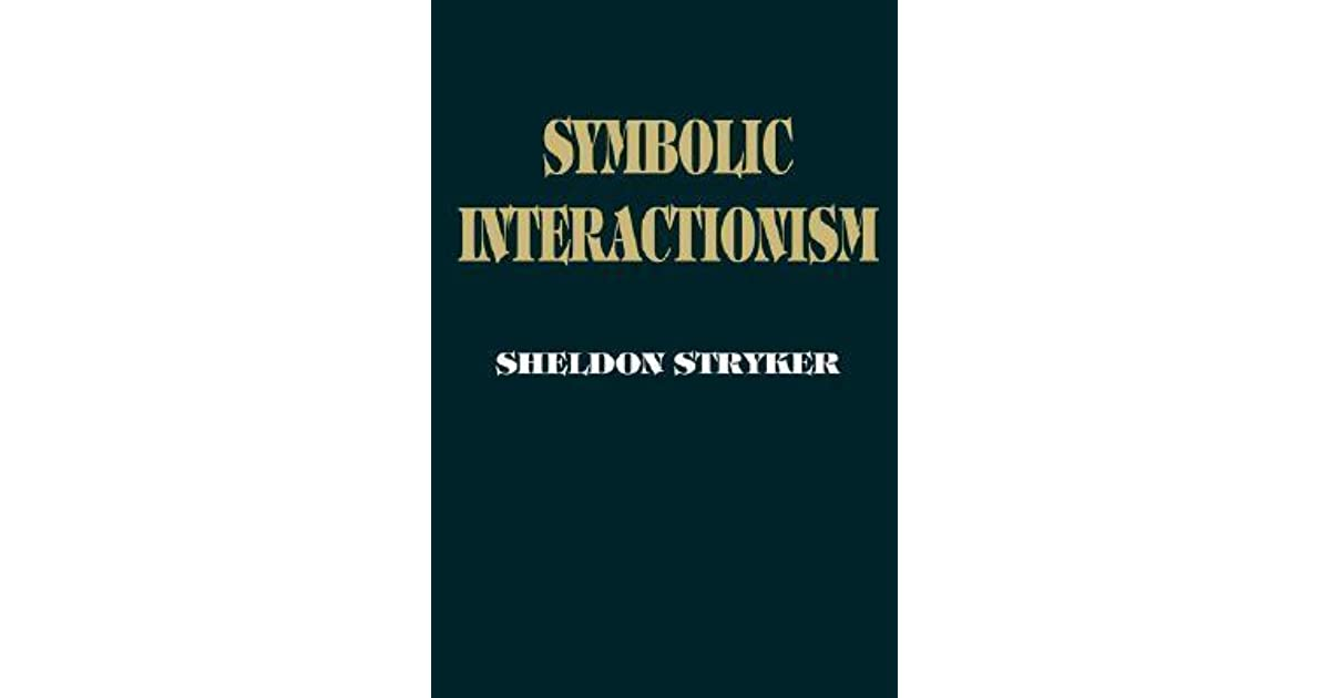 Symbolic Interactionism A Social Structural Version By Sheldon Stryker