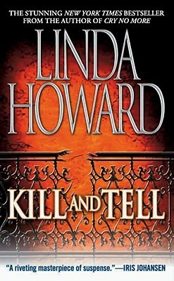 Kill and Tell (CIA Spies, #1) by Linda Howard