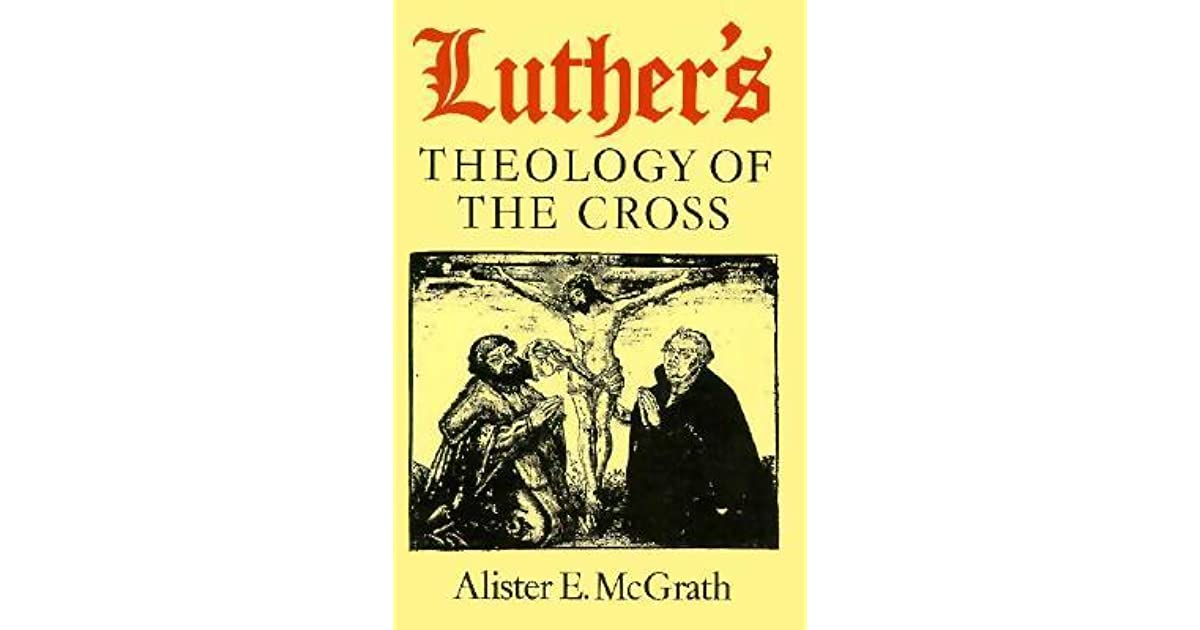 Luthers Theology of the Cross: Martin Luthers Theological Breakthrough, Second Edition