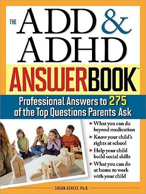 The Add & ADHD Answer Book by Susan Ashley