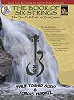 The Book of Six Strings: The Six-Fold Path of Zen Guitar [With CD]