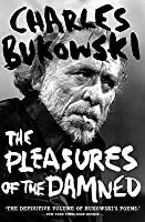 The Pleasures Of The Damned: Poems, 1951-1993