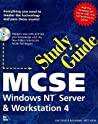 MCSE Study Guide: Windows NT Server & Workstation 4 (Covers Exam #70-062,70-068,70-073)