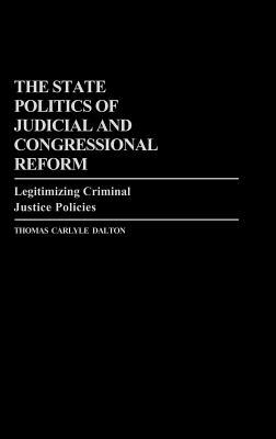 The State Politics of Judicial and Congressional Reform: Legitimizing Criminal Justice Policies