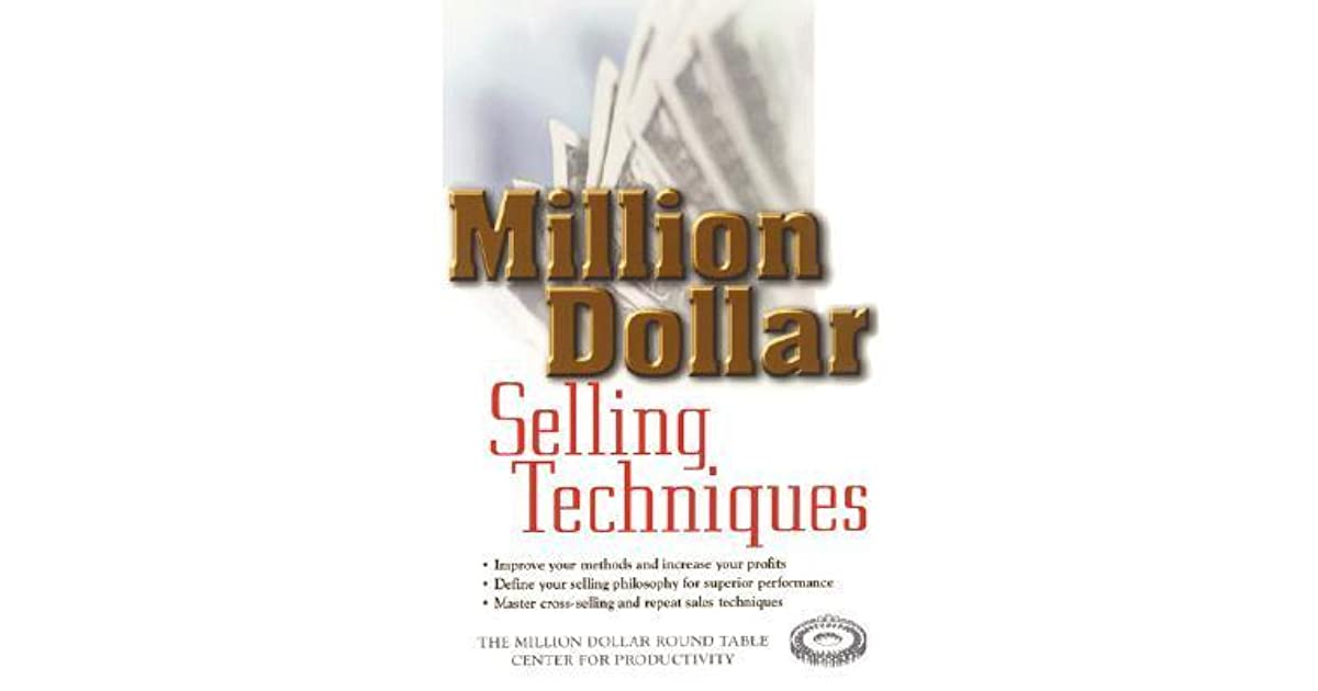 Million dollar selling techniques by the million dollar round table million dollar selling techniques by the million dollar round table center for productivity fandeluxe Images