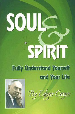 Soul & Spirit by Edgar Cayce
