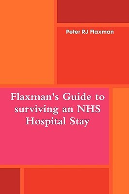 Flaxman's Guide to Surviving an NHS Hospital Stay