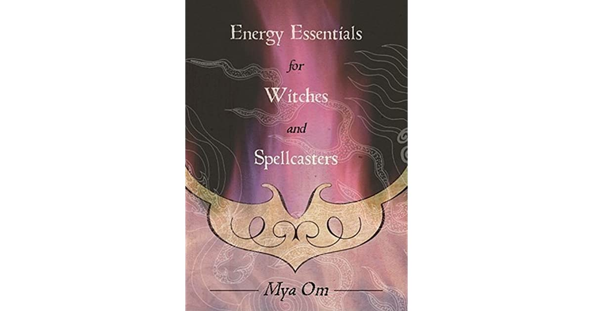 Energy essentials for witches and spellcasters by mya om fandeluxe Gallery