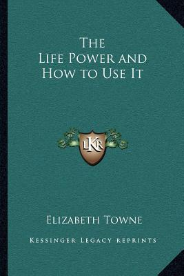 life-power-and-how-to-use-it