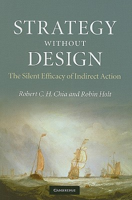 Strategy Without Design: The Silent Efficacy Of Indirect Action