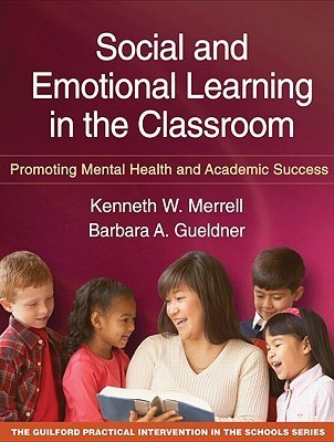 Social-and-Emotional-Learning-in-the-Classroom-Promoting-Mental-Health-and-Academic-Success