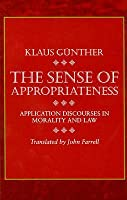 The Sense of Appropriateness: Application Discourses in Morality and Law