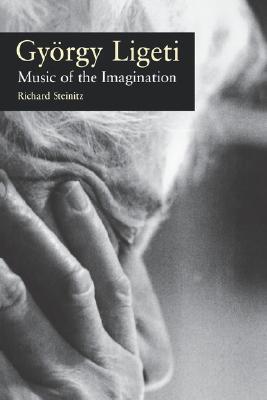 Gyorgy Ligeti: Music of the Imagination
