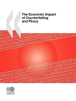The Economic Impact of Counterfeiting and Piracy