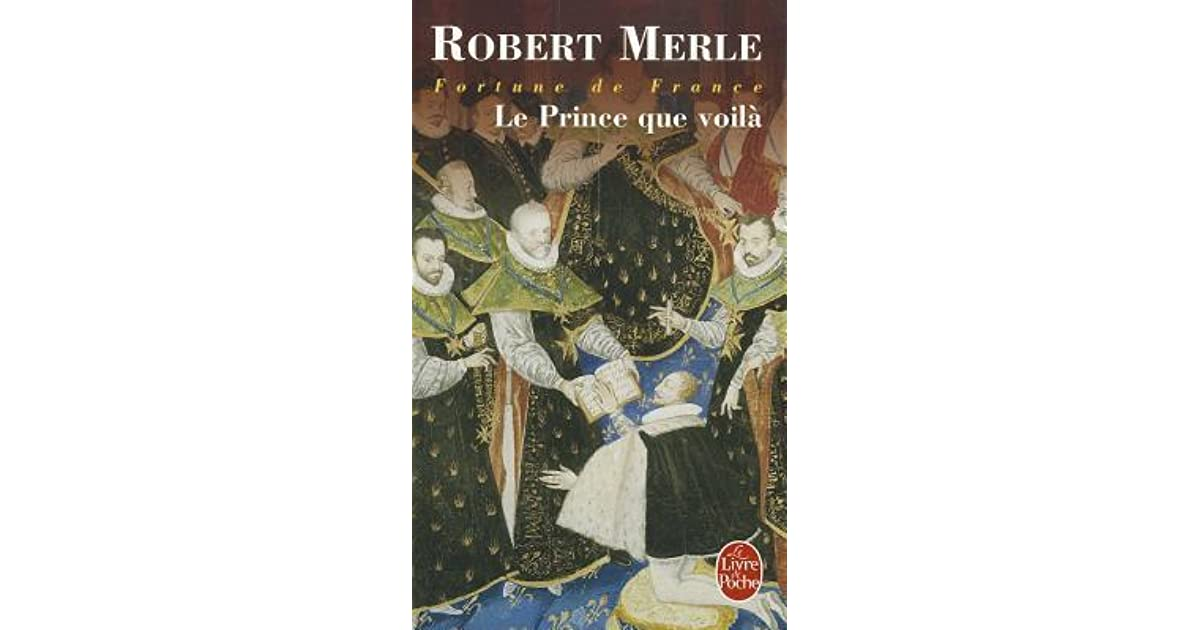 Le Prince Que Voila By Robert Merle