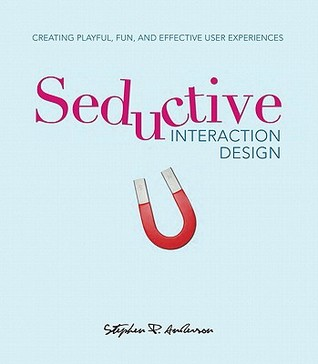 Seductive Interaction Design by Stephen P. Anderson