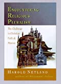 Encountering Religious Pluralism: The Challenge to Christian Faith Mission