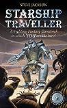 Starship Traveller (Fighting Fantasy, Reissues 1, #4)