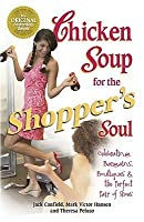 Chicken Soup for the Shopper's Soul: Celebrating Bargains, Boutiques & the Perfect Pair of Shoes