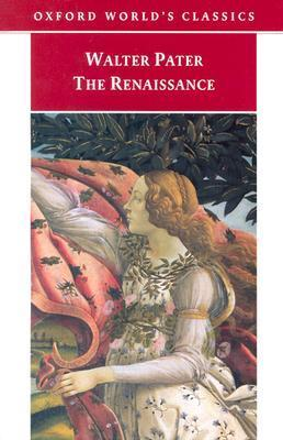 The Renaissance - Studies in Art and Poetry