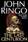 The Last Centurion by John Ringo