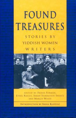 Found Treasures: Stories by Yiddish Women Writers