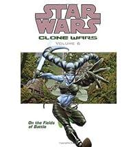 Star Wars: Clone Wars, Volume 6: On the Fields of Battle