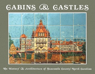 Cabins & Castles: The History & Architecture of Buncombe County, North Carolina