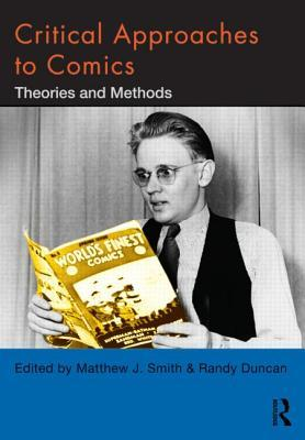 Critical Approaches to Comics: Theories and Methods