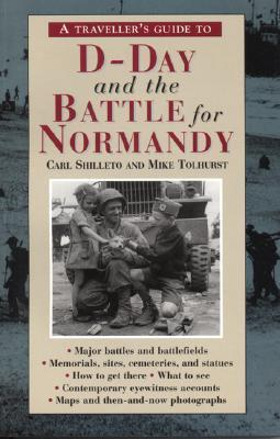 A Traveller's Guide to D-Day and the Battle for Normandy, 3rd Edition