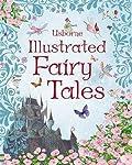 Usborne Illustrated Fairy Tales (Anthologies & Treasuries)