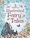 Usborne Illustrated Fairy Tales (Anthologies & Treasuries) (Anthologies & Treasuries)