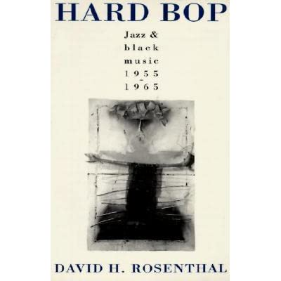 Hard bop jazz and black music 1955 1965 by david h rosenthal fandeluxe Images