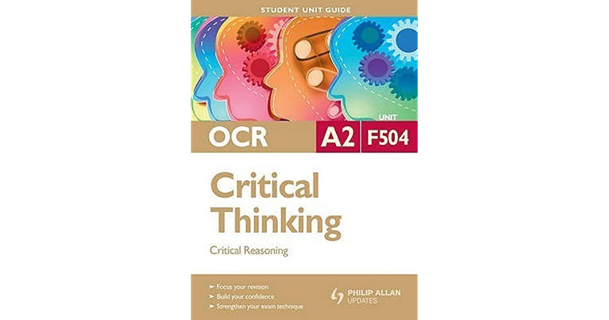 critical thinking ocr unit 4 revision So it is crucial you revise thoroughly as there will be some  maybe listen to the  same music each time you revise for that subject, your brain will start to  revise  with a friend - if possible, exchange ideas during revision - this can be very  helpful to both  unit two—preparation for pregnancy & birth continued post- natal.
