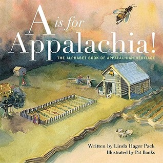 """""""A"""" is for Appalachia: The Alphabet Book of Appalachian Heritage"""