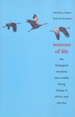 Seasons-of-life-the-biological-rhythms-that-enable-living-things-to-thrive-and-survive