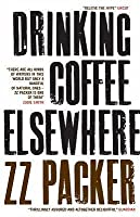 Drinking Coffee Elsewhere. Z.Z. Packer